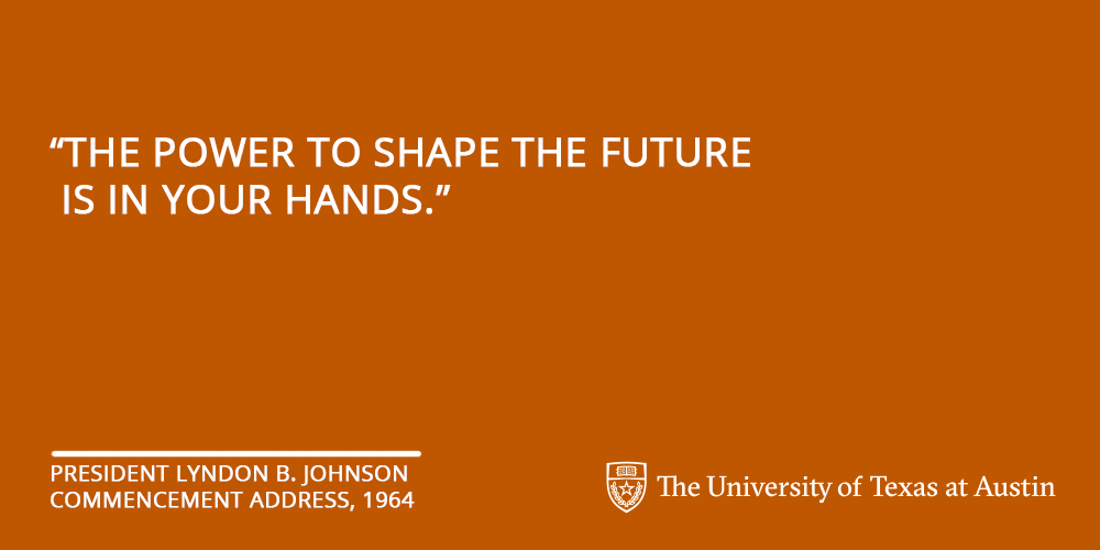 """""""The power to shape the future is in your hands."""""""