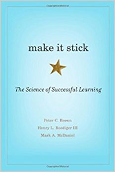 Make it Stick, The Science of Successful Learning by Peter C. Brown