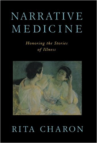 Narrative Medicine: Honoring the Stories of Illness by Rita Charon