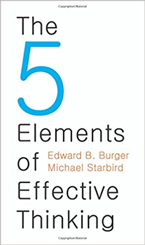 The 5 Elements of Effective Thinking by Edward Burger