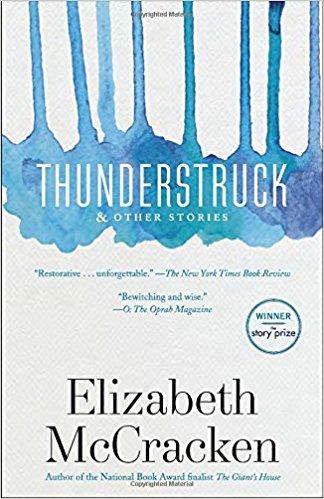 Thunderstruck by Elizabeth McCracken