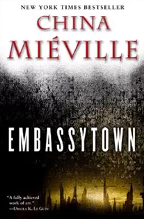 Embassytown By China Mievelle